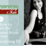 How to Get the Most From Your Wedding DJ