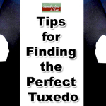 Tips for Finding the Perfect Tuxedo